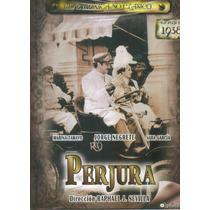 Perjura, Sara Garcia Y Jorge Negrete. Formato Dvd