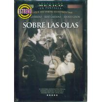 Sobre Las Olas , La Pelicula Carmen Guerrero , Disco En Dvd