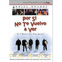 Por Si No Te Vuelvo A Ver Dvd If I Never See You Again...