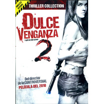 Dvd Dulce Venganza 2 ( I Spit On Your Grave 2 ) 2013 - Steve