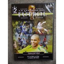 Dvd Leyendas Del Futbol Cultura Del Futbol