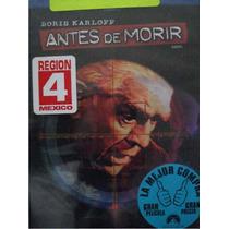 Dvd Pelicula : Antes De Morir / Boris Karloff