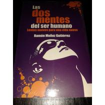Pro - Libro Las Dos Mentes Del Ser Humano - Ramón Muñoz Gtz