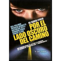 Por El Lado Oscuro Del Camino, Cine Culto, David Lynch, Dvd
