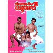 Dvd Dame Tu Cuerpo ( 2003 ) - Rafael Montero / Sanchez Navar