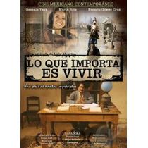 Lo Que Importa Es Vivir Dvd - Gonzalo Vega, Maria Rojo..