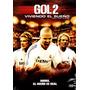 Dvd Gol 2 Viviendo El Sueño ( Goal 2 Living The Dream )