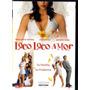 Dvd De La Pelicula: Loco Loco Amor 2007