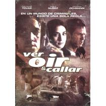 Dvd Ver Oir Y Callar ( 2005 ) - Alberto Bravo / Felipe Tovar