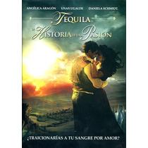 Dvd Tequila Historia De Una Pasion ( 2011 ) - Sergio Sanchez