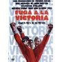 Fuga A La Victoria , Victory , Pelicula Dvd