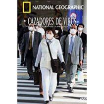 National Geographic: Cazadores De Virus