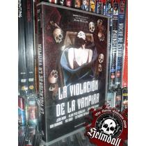 Dvd La Violación De La Vampira R2 Esp. Terror Erotico Gore