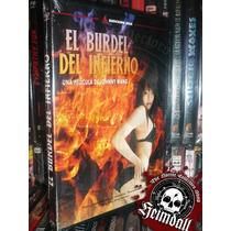 Dvd El Burdel Del Infierno Horror Gore Sexplotation Cat 3