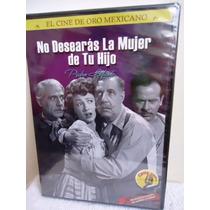 No Desearas La Mujer De Tu Hijo Pedro Infante , Pelicula Dvd