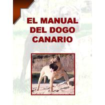 Manual Del Dogo O Presa Canario + Regalos Conocelo ¡¡ Au1
