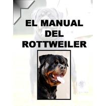 El Manual Del Rottweiler + Regalos ¡ Conoce A Tu Perro Omm