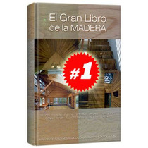 El Gran Libro De La Madera 1 Vol