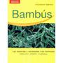 Bambús Naturales: Las Especies Variedades Más Hermosas Libro