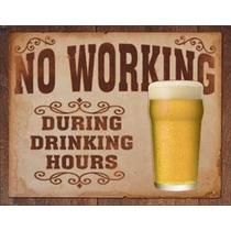 Poster Metalico Lamina Anuncio Humor De Bar No Trabajar En H