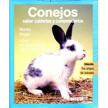 Conejos Saber Cuidarlos Y Comprenderlos - Monika Wegler / Ev