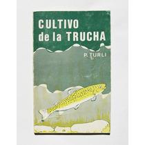 P. Turli Cultivo De La Trucha (peces) Libro Importado 1970