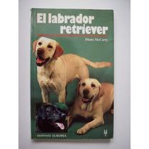El Labrador Retriever - Diane Mccarty