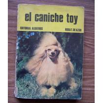 El Caniche Toy-ilust-todo Sobre Él-aut-rosa De Azar-albatros