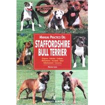 Manual Práctico Del Staffordshire Bull Terrier. De Marion L.