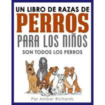 Razas De Perros Para Enseñar A Niños - Libro Digital Ebook