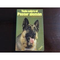 Libro Todo Sobre El Pastor Alemàn Goldbecker Y Hart