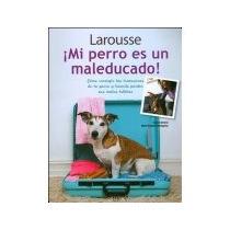 Libro Mi Perro Es Un Mal Educado