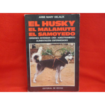Anne Mary Delalix, El Husky, El Malamute, El Samoyedo.