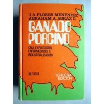 Ganado Porcino. Ed. 1981 J. A. Flores Menéndez