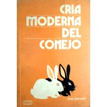 Cría Moderna Del Conejo. Bob Bennett
