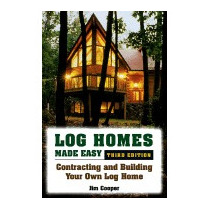 Log Homes Made Easy: Contracting And Building, Jim Cooper