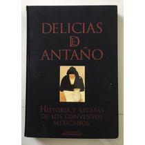 Delicias De Antaño Hist Y Recet De Convent Mex Envio Gratis