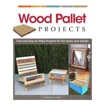 Wood Pallet Projects: Cool And Easy-to-make, Chris Gleason