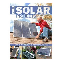 Diy Solar Projects: How To Put The Sun To Work, Eric Smith