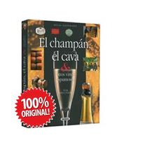 El Libro Del Champán, El Cava & Otros Vinos Espumosos