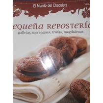 Pequeña Repostería ( El Mundo Del Chocolate )