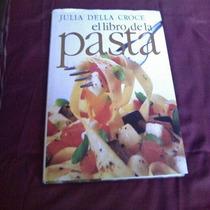 El Libro De La Pasta Julia Della Croce