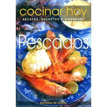 Pescados Cocinar Hoy Recetas Secretos Y Consejos / De Vecchi