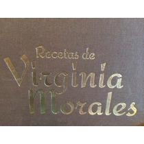 Virginia Morales Recetas Cocina Mexicana Gourmet