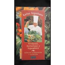 Verduras, Hortalizas Y Legumbres, Karlos Arguiñano