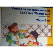 Vamos A Cocinar Comida Mexicana ( Lets Cook Mexican Food )