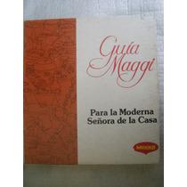 Guia De Cocina Maggi Moderna Ama De Casa Mexico 1a Ed 1979