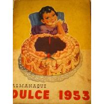 Almanaque Dulce 1953 ( Recetario De Repostería )