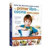 Mi Primer Libro De Cocina Paso A Paso 1 Vol Libsa