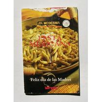 Pasta Mexicana, Recetario De La Moderna, Libro 2004